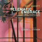 Roy Ascott, Telematic Embrace,