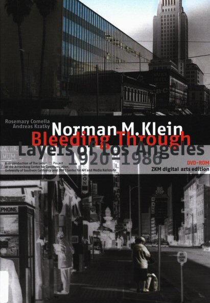Norman M. Klein, Bleeding Through: Layers of Los Angeles
