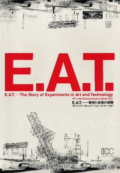 E.A.T. — The Story of Experiments in Art and Technology, 2003