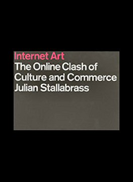 Internet Art: the Online Clash of Culture and Commerce, 2003