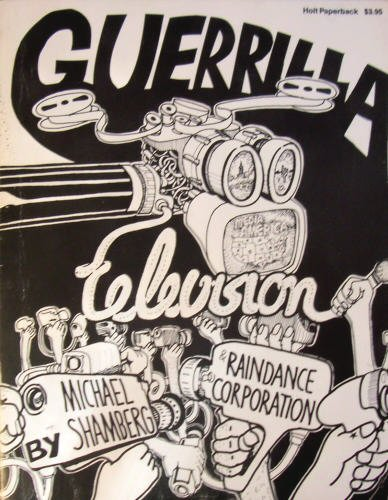 Michael Shamberg, Guerrilla Television, 1971 (also designated as Radical Software, Volume I, Number 6)