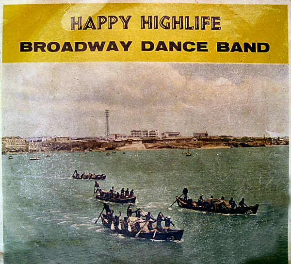 Broadway Dance Band, Happy Highlife (1960)