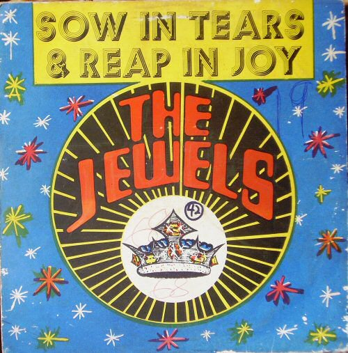 The Jewel, Sow in Tears & Reap in Joy (1978)