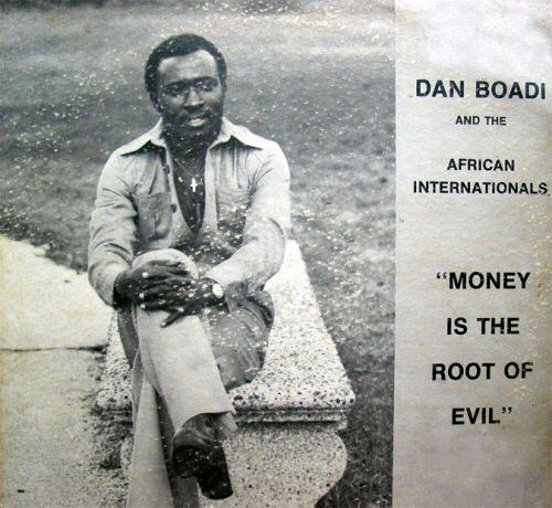 Dan Boadi and the African Internationals, Money is the Root of Evil (1978)