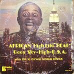 Dr. K. Gyasi Noble Kings, African High Life Beat Goes Sky-High-U.S.A. (ca 1978)