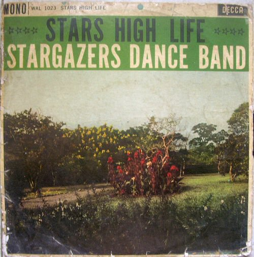 Stargazers Dance Band, Stars High Life (ca 1962)