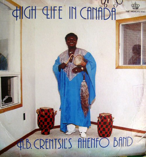 A.B. Crentsil's Ahenfo Band, High Life in Canada (1987)