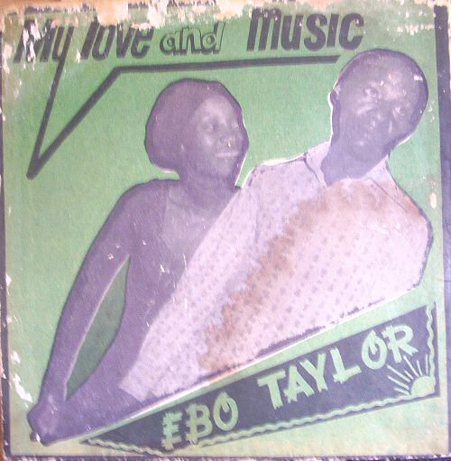 Ebo Taylor, My Love And Music (ca 1976)