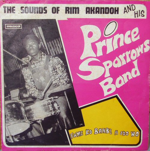 Rim Akandoh and his Prince Sparrows Band, Fame Ko Baabi A Odo Wo (1972)